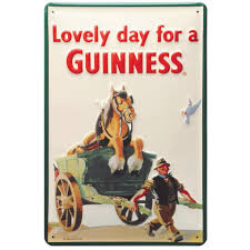 BUY GUINNESS HORSE CART LOVELY DAY FOR A GUINNESS METAL SIGN IN WHOLESALE ONLINE