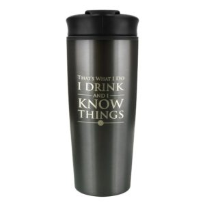 BUY GAME OF THRONES I DRINK AND I KNOW THINGS METAL TRAVEL MUG IN WHOLESALE ONLINE